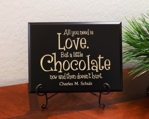 All you need is love. But a little chocolate now and then doesn't hurt. Charles M. Schultz