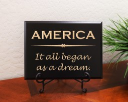AMERICA It all began as a dream.