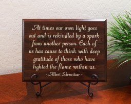 At times our own light goes out and is rekindled by a spark from another person. Each of us has cause to think with deep gratitude of those who have lighted the flame within us. - Albert Schweitzer -