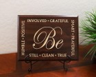 Be-attitudes Be Still, Clean, True, Involved, Positive, Humble, Grateful, Smart, Prayerful