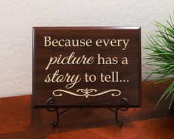 Because every picture has a story to tell...
