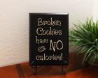 Broken Cookies have NO calories!
