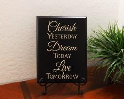 Cherish Yesterday Dream Today Live Tomorrow
