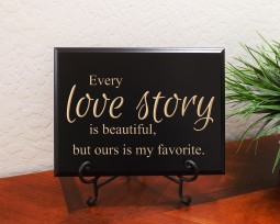Every love story is beautiful, but ours is my favorite. 2