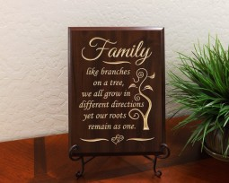 Family, like branches on a tree, we all grow in different directions yet our roots remain as one.