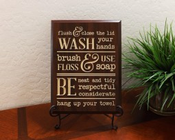 Bathroom Rules, flush and close the lid, WASH your hands, brush floss and use soap, BE neat and tidy, respectful, considerate, hang up your towel