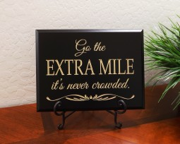 Go the EXTRA MILE it's never crowded.