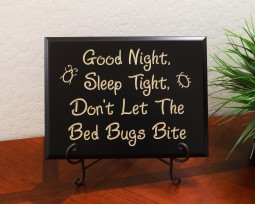 Good Night, Sleep Tight, Don't Let The Bed Bugs Bite