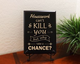 Housework can't kill you, but why take a chance?