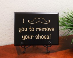 I mustache you to remove your shoes!