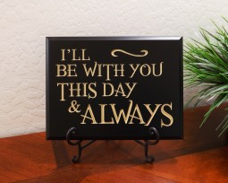 I'll be with you this day and always