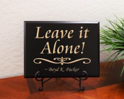 Leave it alone! ~ Boyd K. Packer