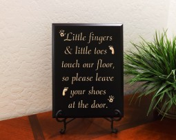 Little fingers and little toes touch our floor, so please leave your shoes at the door.