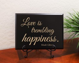 Love is trembling happiness. Khalil Gibran