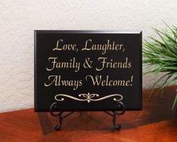 Love, Laughter, Family and Friends Always Welcome!