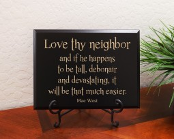 Love thy neighbor and if he happens to be tall, debonair and devastating, it will be that much easier. Mae West