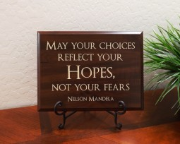 May your choices reflect you Hopes, not your fears Nelson Mandela