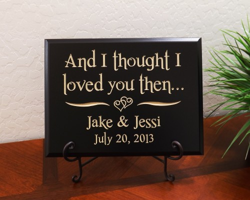 Personalized And I thought I loved you then... Names Date