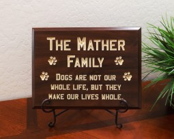Personalized Family Dogs are not our whole life, but they make our lives whole.