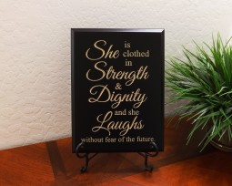 She is clothed in Strength & Dignity and she Laughs without fear of the future.
