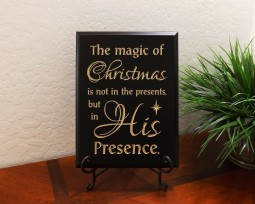The magic of Christmas is not in the presents, but in His Presence.