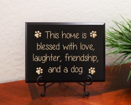 This home is blessed with love, laughter, friendship, and a dog.