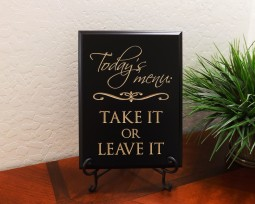 Today's menu: Take it or leave it