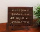 What happens at Grandma's house, stays at Grandma's house.
