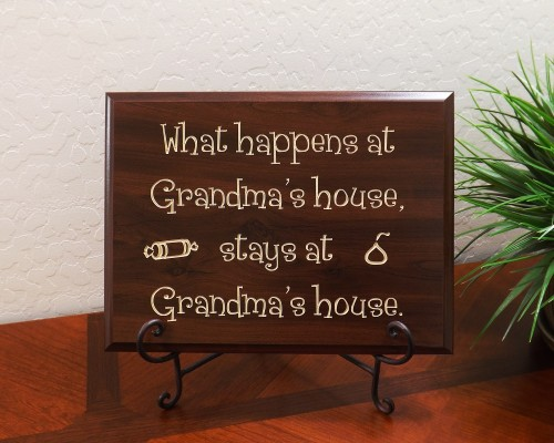 What happens at Grandma's house, stays at Grandma's house.