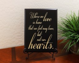 Where we love is home that our feet may leave, but not our hearts.