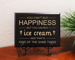 You can't buy happiness, but you can buy ice cream and that's kind of the same thing.