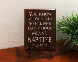You know you're over the hill when happy hour means… nap time!
